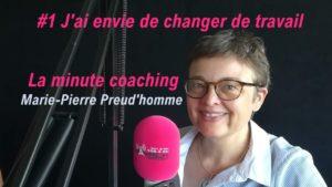 La minute coaching #1 J'ai envie de changer de travail