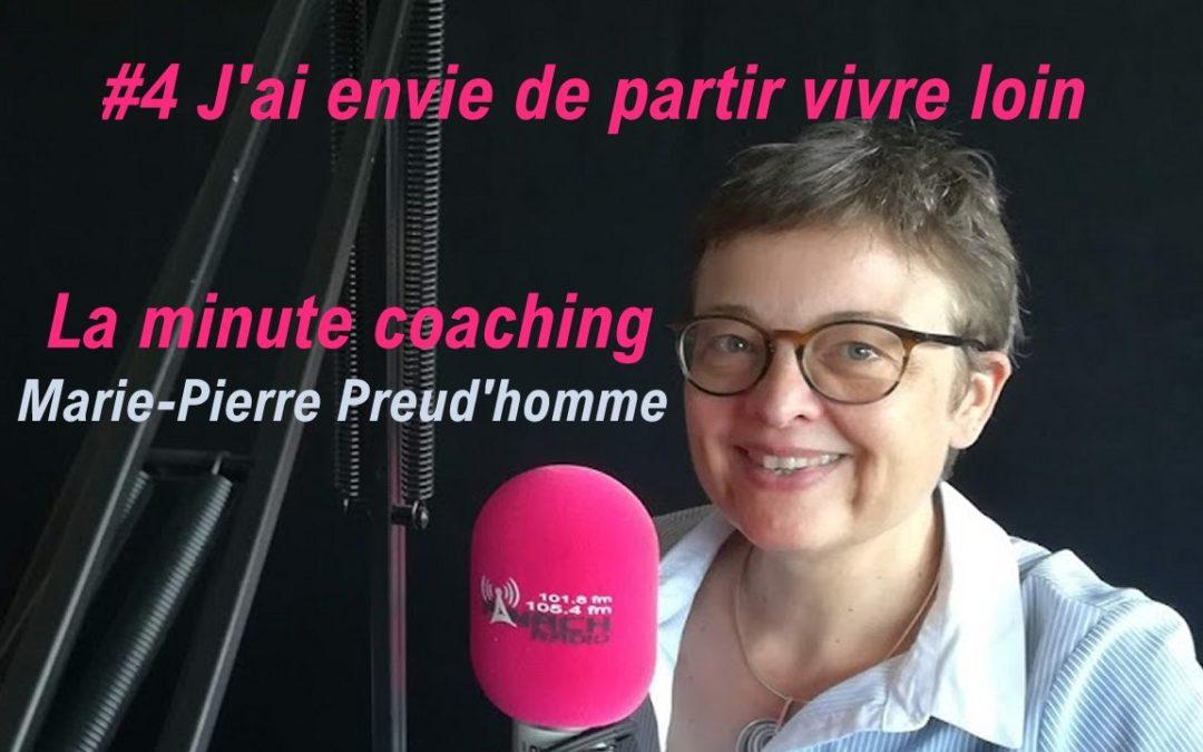 La minute coaching #4 J'ai envie de partir vivre loin