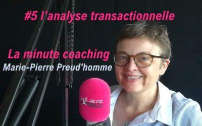 La minute coaching #5 l'analyse transactionnelle